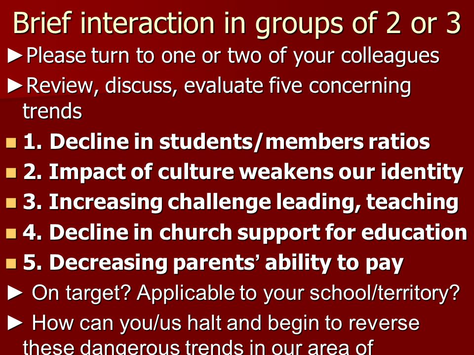 Brief interaction in groups of 2 or 3