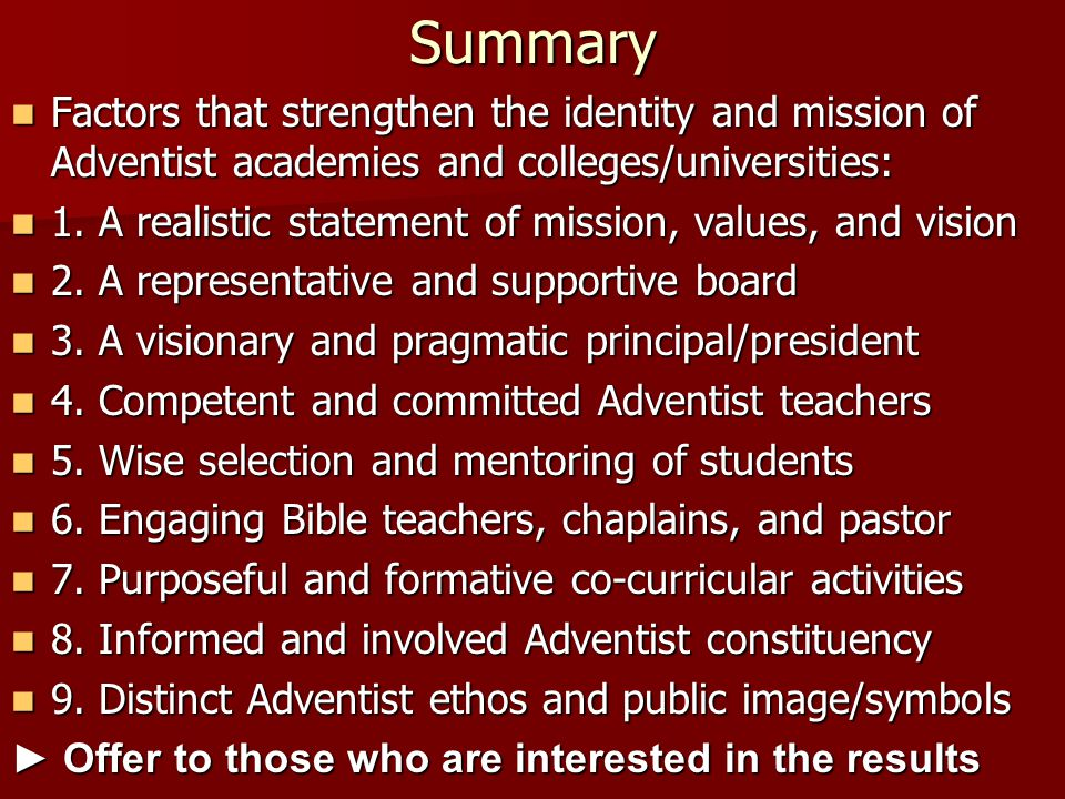 Summary Factors that strengthen the identity and mission of Adventist academies and colleges/universities:
