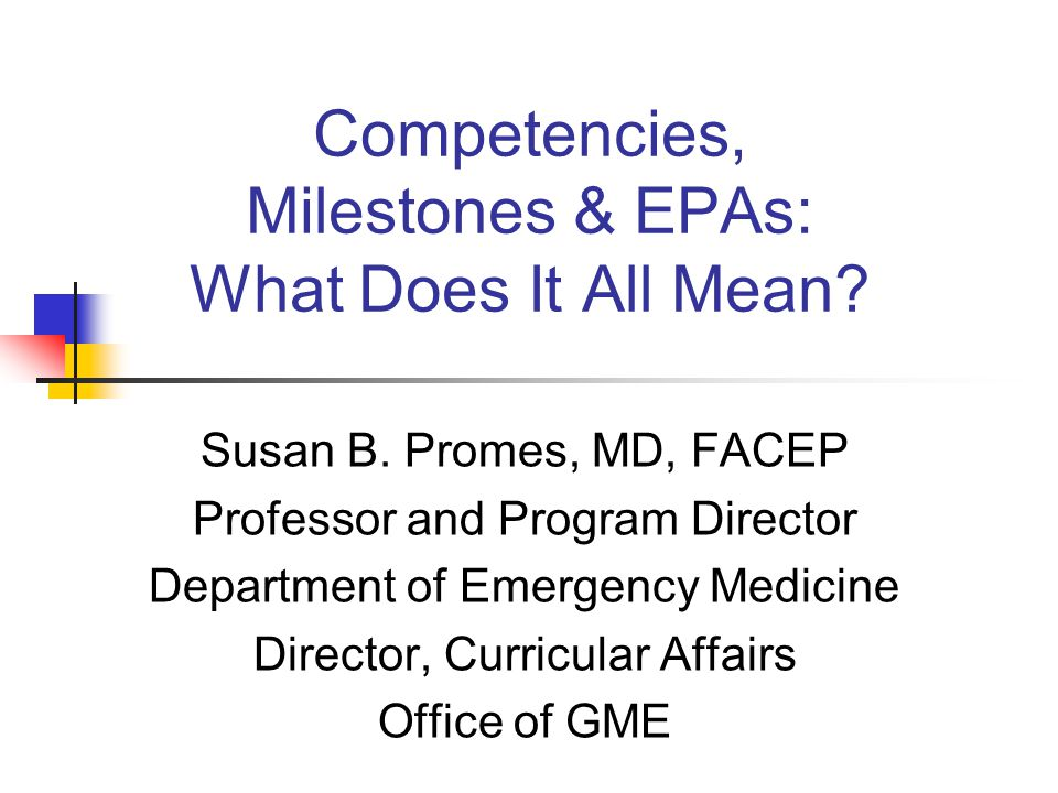 Competencies, Milestones & EPAs: What Does It All Mean