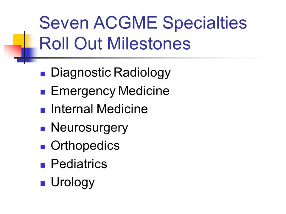 Seven ACGME Specialties Roll Out Milestones