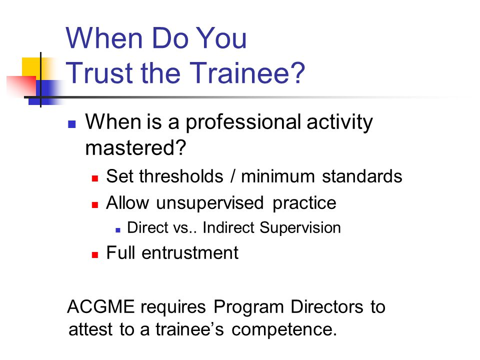 When Do You Trust the Trainee