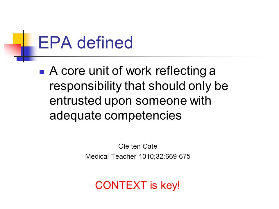 EPA defined A core unit of work reflecting a responsibility that should only be entrusted upon someone with adequate competencies.