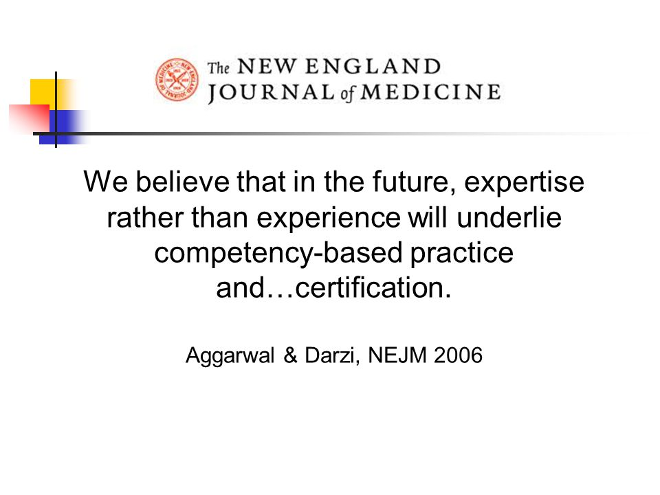 We believe that in the future, expertise rather than experience will underlie competency-based practice and…certification.
