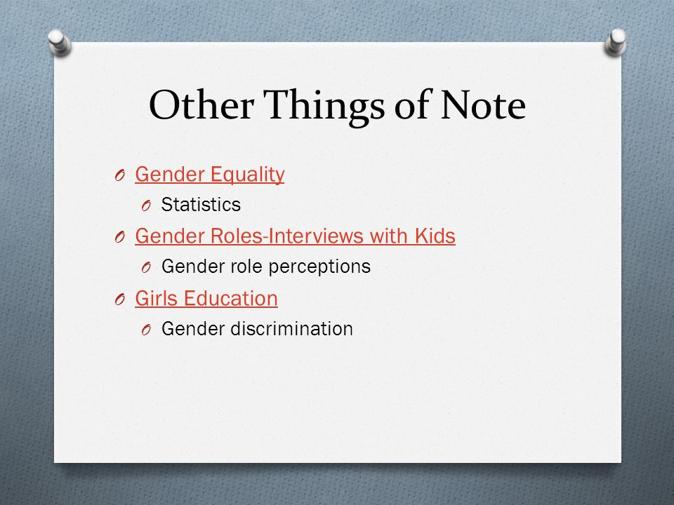 Other Things of Note Gender Equality Gender Roles-Interviews with Kids
