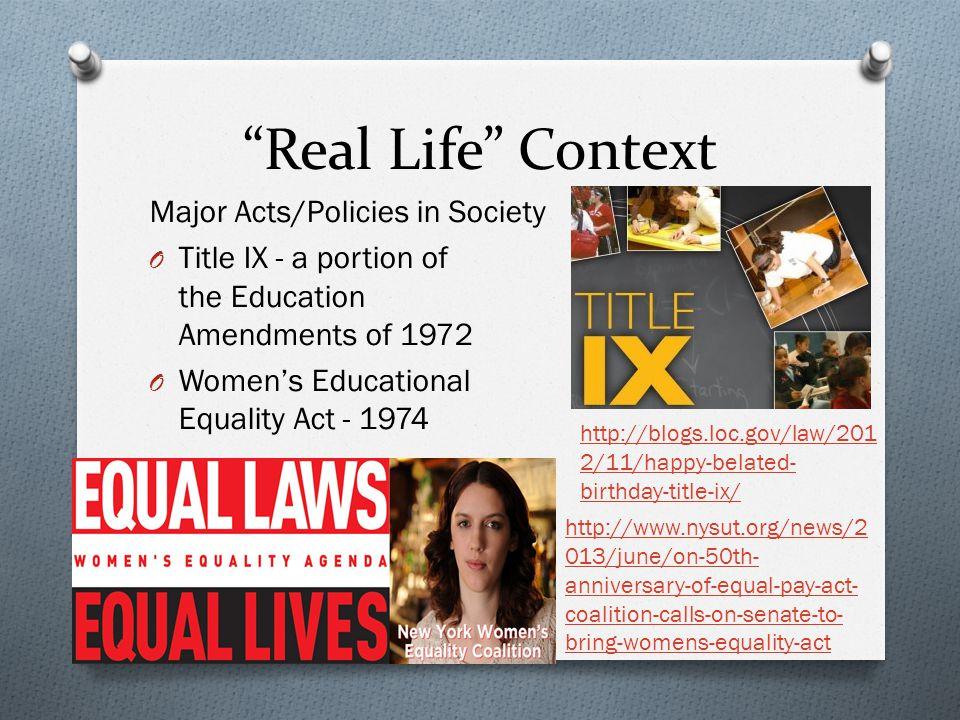 Real Life Context Major Acts/Policies in Society