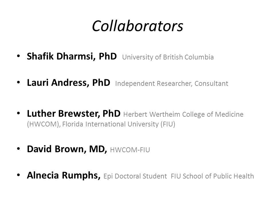 Collaborators Shafik Dharmsi, PhD University of British Columbia