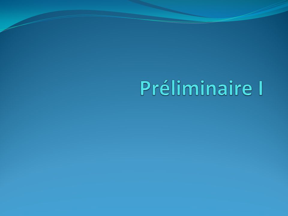 Préliminaire I