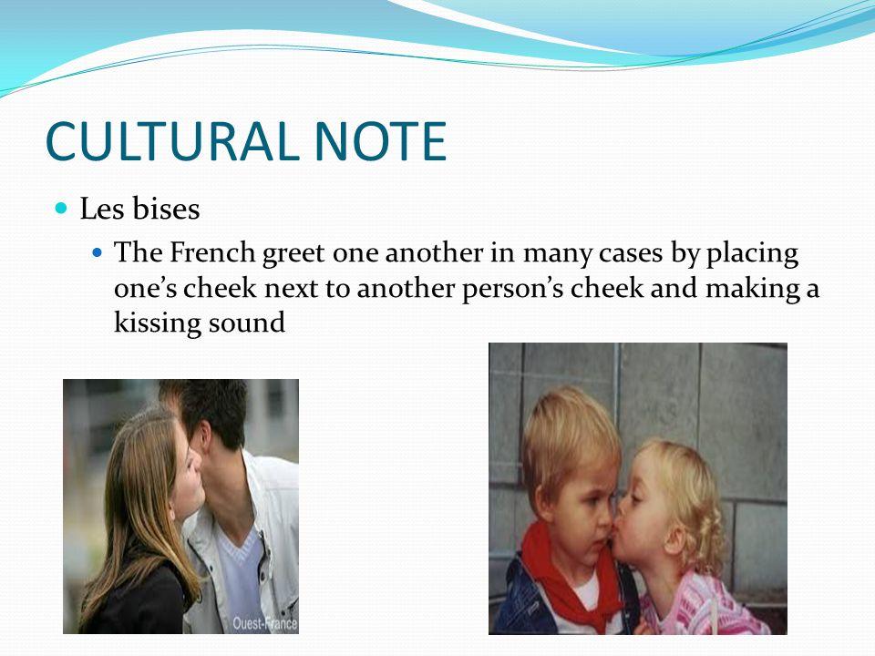 CULTURAL NOTE Les bises