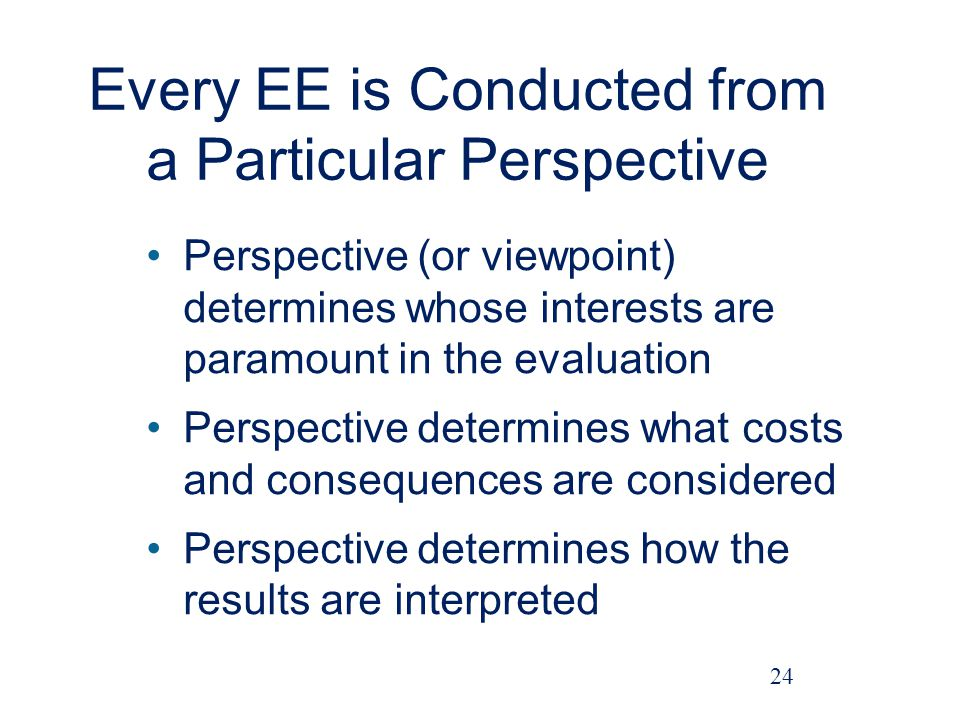 Every EE is Conducted from a Particular Perspective
