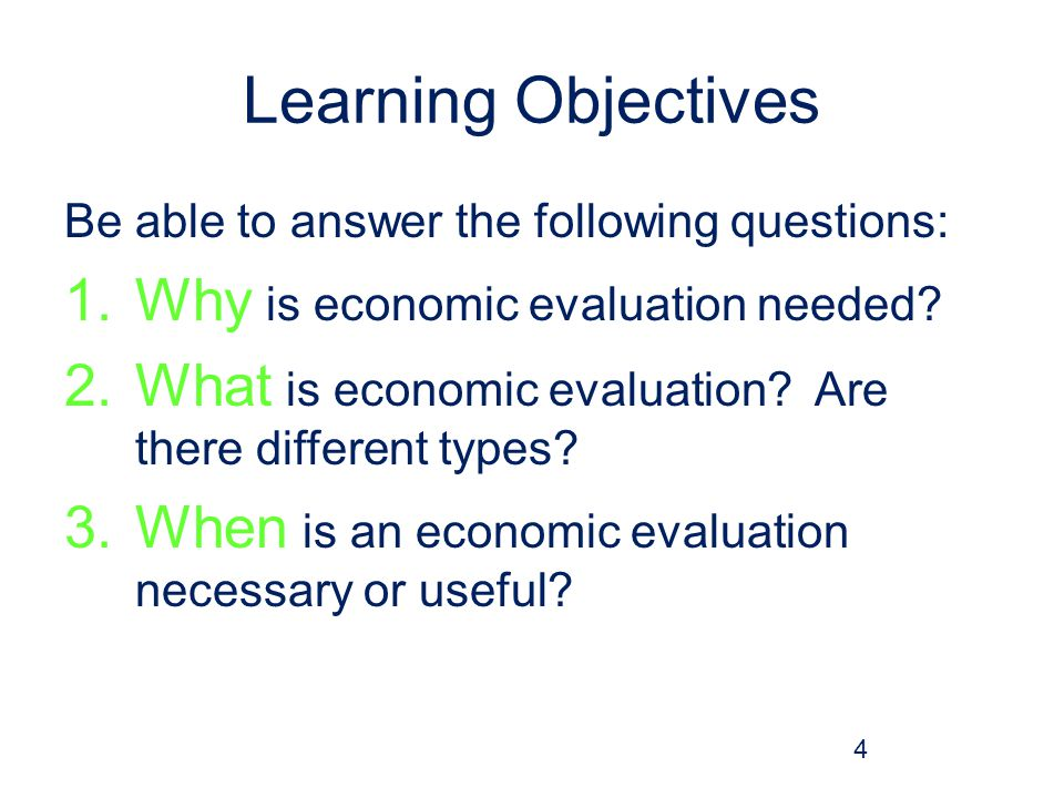 Learning Objectives Why is economic evaluation needed