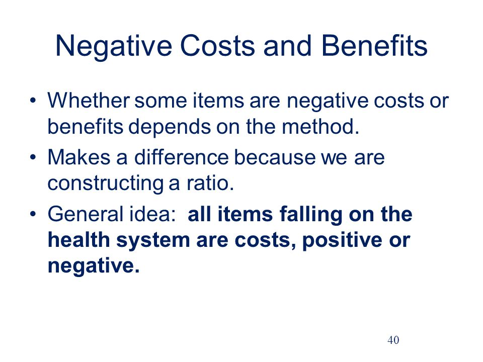 Negative Costs and Benefits