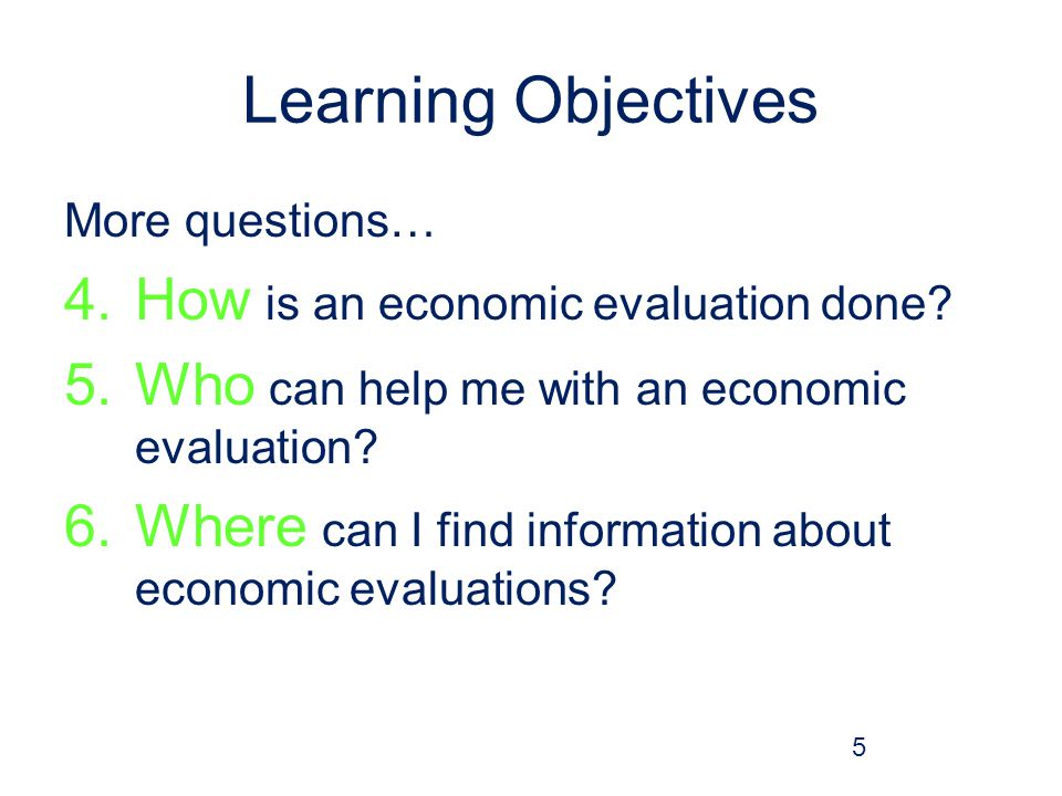 Learning Objectives How is an economic evaluation done