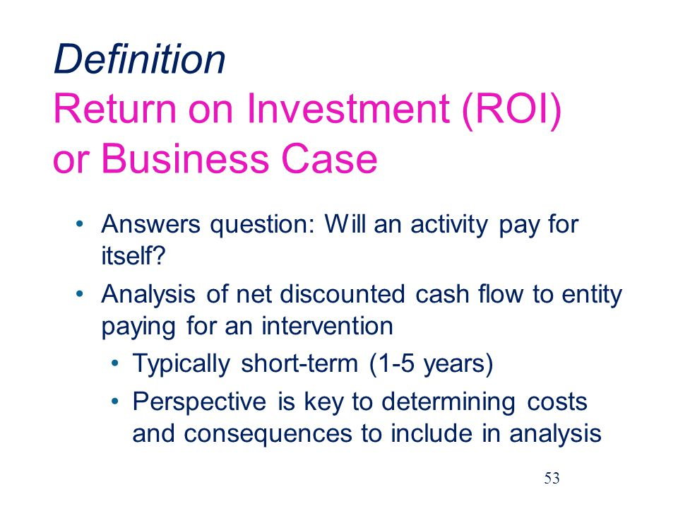 Definition Return on Investment (ROI) or Business Case