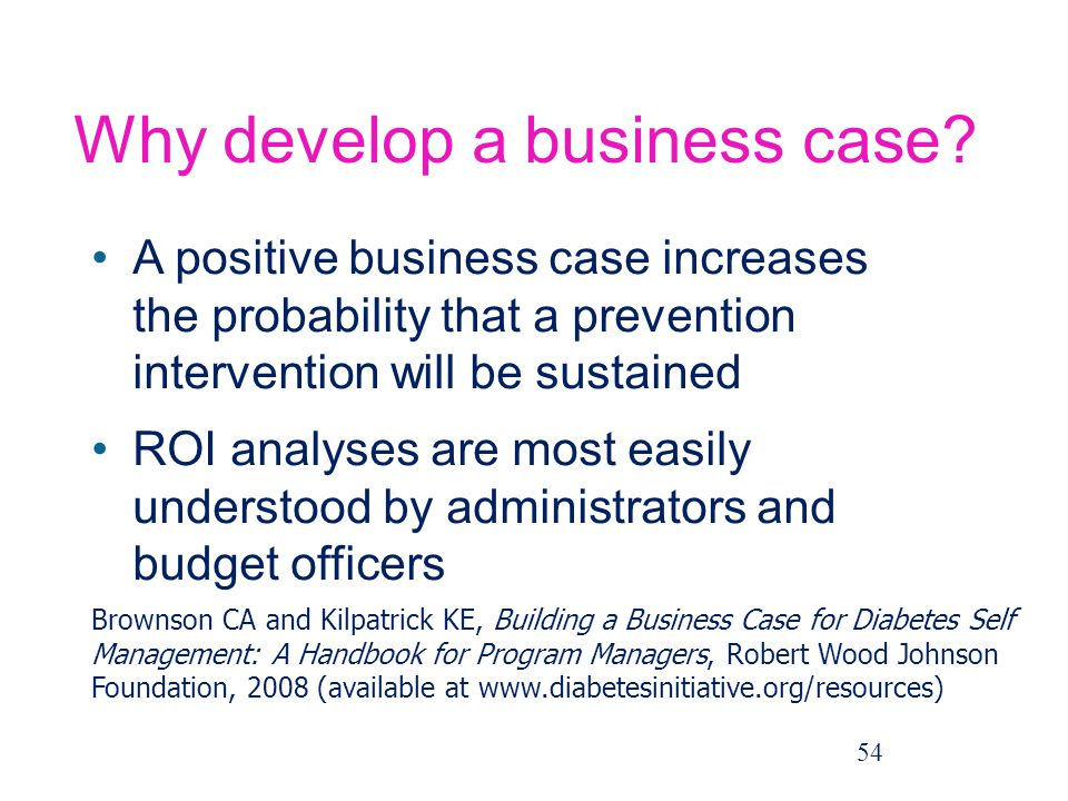 Why develop a business case
