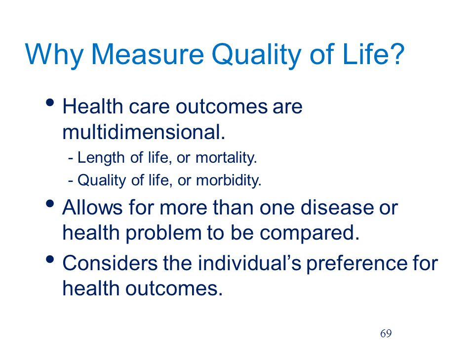 Why Measure Quality of Life