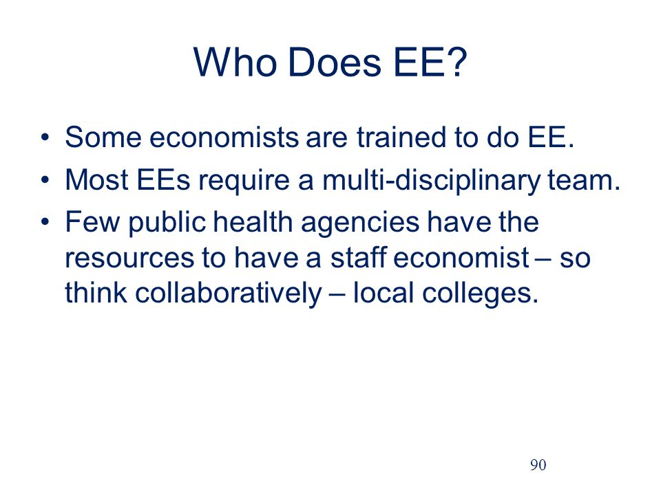 Who Does EE Some economists are trained to do EE.