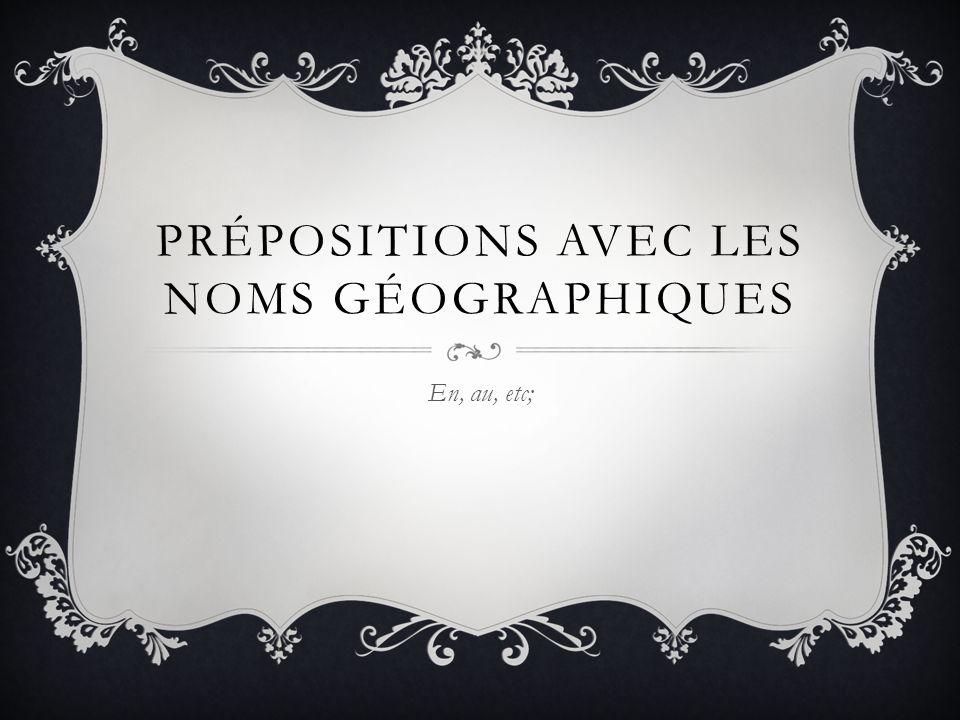 Prépositions avec les noms Géographiques