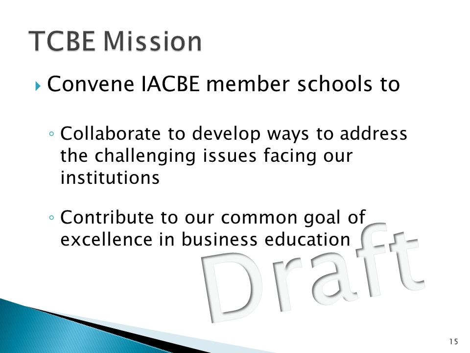 Draft TCBE Mission Convene IACBE member schools to