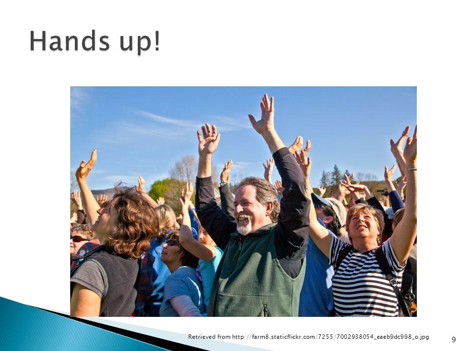 Hands up! http://farm8.staticflickr.com/7255/7002938054_eaeb9dc998_o.jpg.