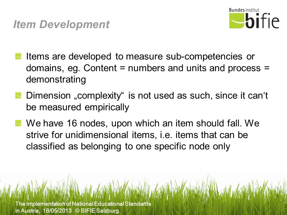 Item Development Items are developed to measure sub-competencies or domains, eg. Content = numbers and units and process = demonstrating.