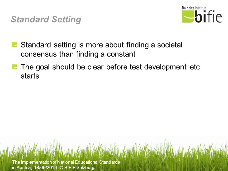 Standard Setting Standard setting is more about finding a societal consensus than finding a constant.