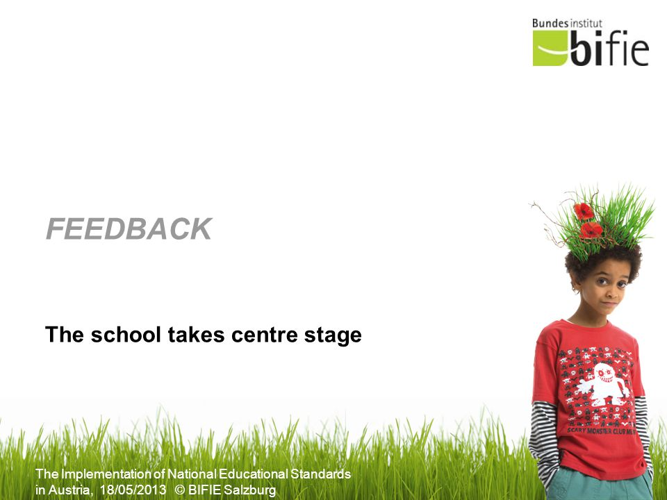 Feedback The school takes centre stage