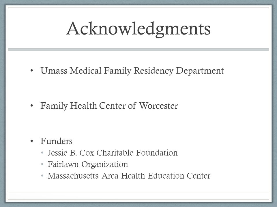 Acknowledgments Umass Medical Family Residency Department