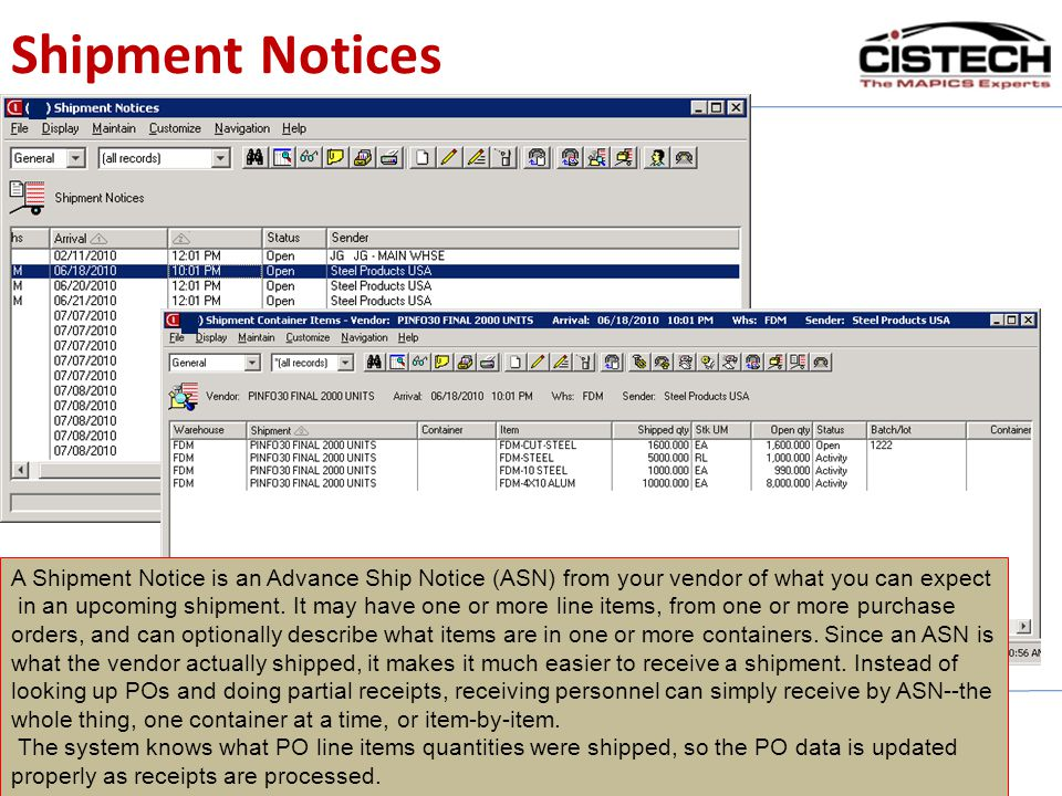 Shipment Notices A Shipment Notice is an Advance Ship Notice (ASN) from your vendor of what you can expect.