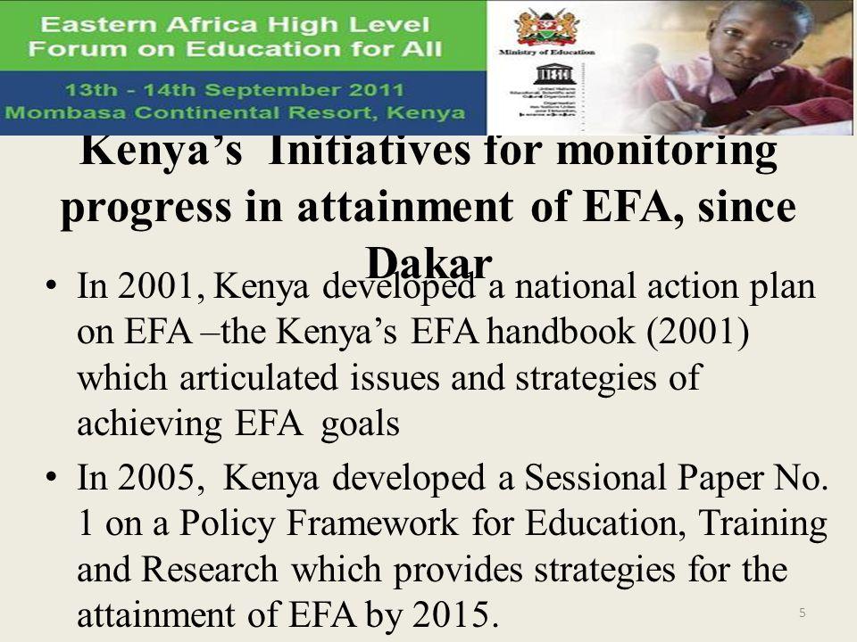 Kenya's Initiatives for monitoring progress in attainment of EFA, since Dakar