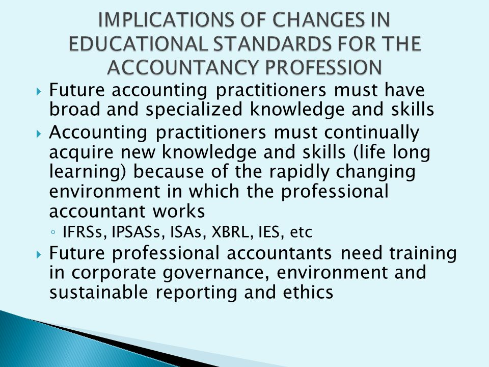 IMPLICATIONS OF CHANGES IN EDUCATIONAL STANDARDS FOR THE ACCOUNTANCY PROFESSION