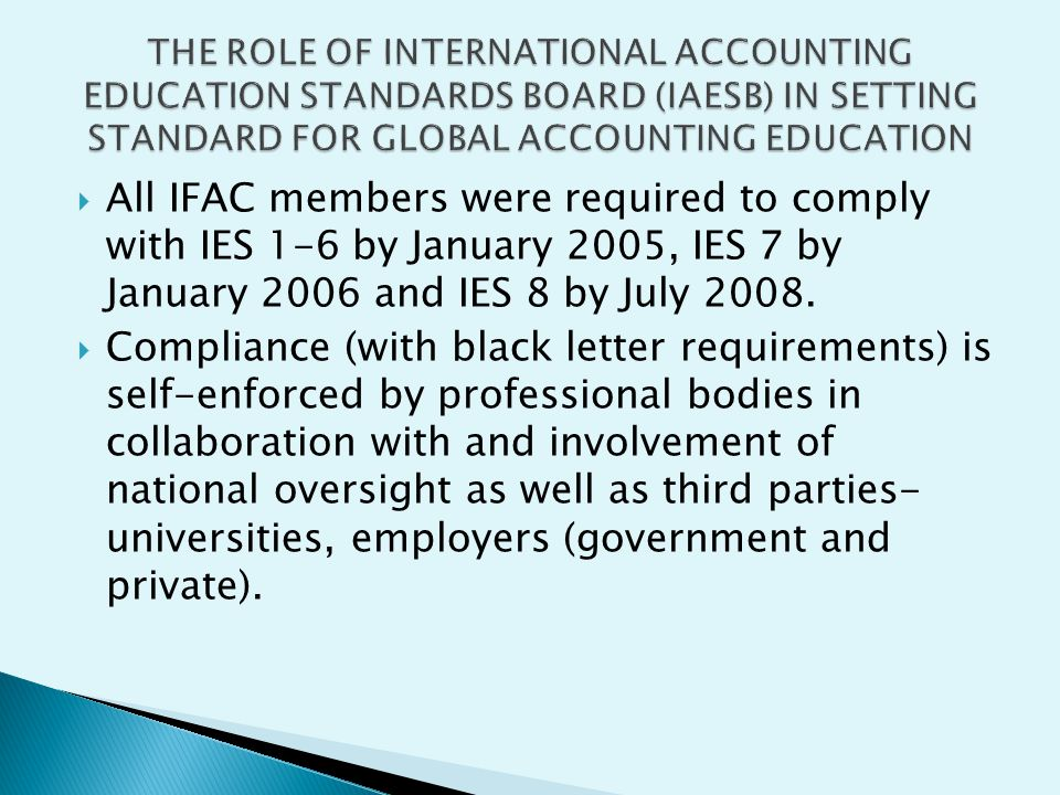 THE ROLE OF INTERNATIONAL ACCOUNTING EDUCATION STANDARDS BOARD (IAESB) IN SETTING STANDARD FOR GLOBAL ACCOUNTING EDUCATION