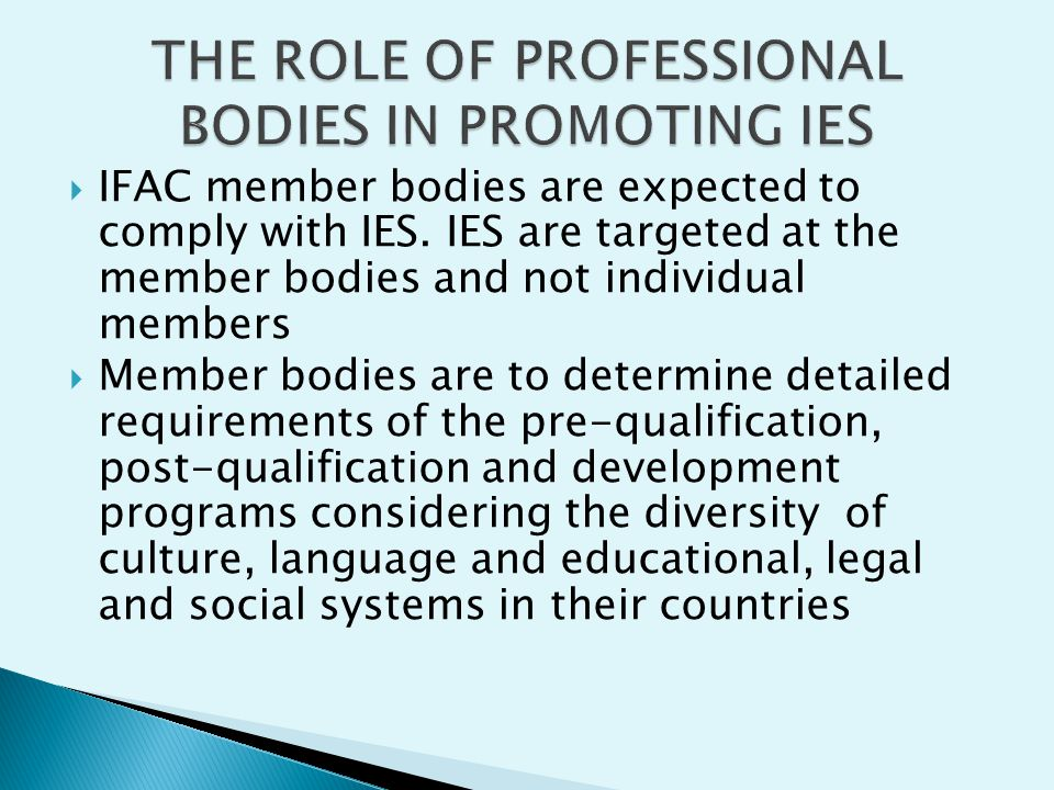 THE ROLE OF PROFESSIONAL BODIES IN PROMOTING IES