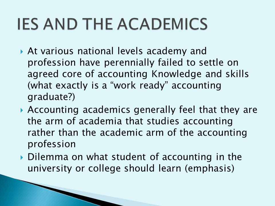IES AND THE ACADEMICS