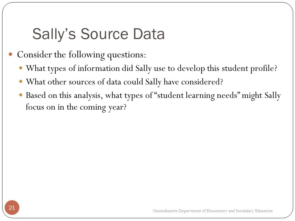 Sally's Source Data Consider the following questions: