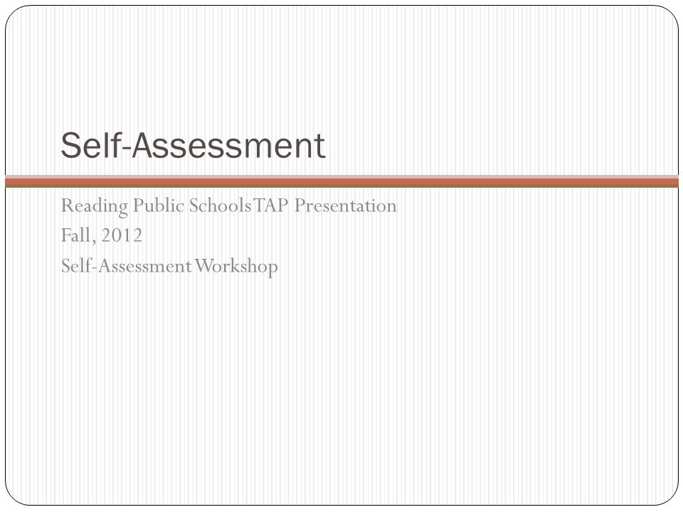Self-Assessment Reading Public Schools TAP Presentation Fall, 2012