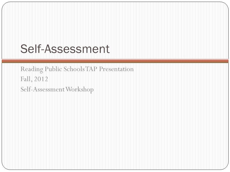 Self-Assessment Reading Public Schools TAP Presentation Fall, 2012