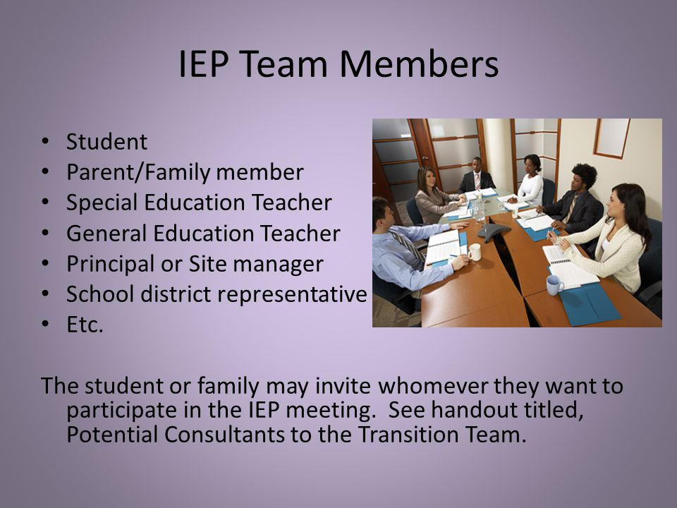 IEP Team Members Student Parent/Family member