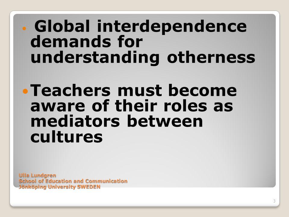 Global interdependence demands for understanding otherness