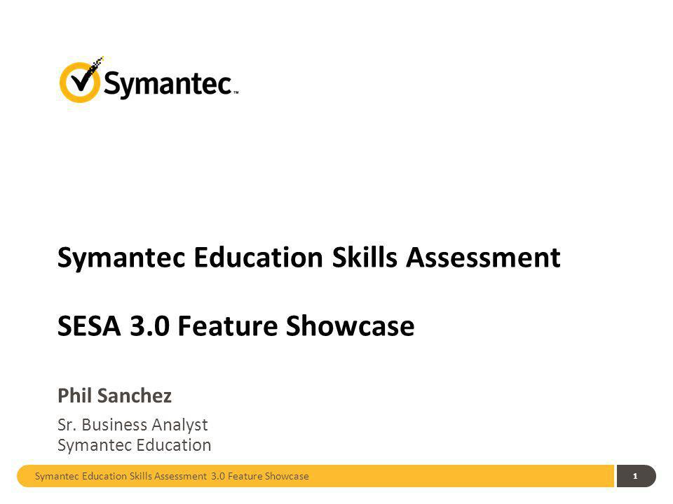 Symantec Education Skills Assessment SESA 3.0 Feature Showcase