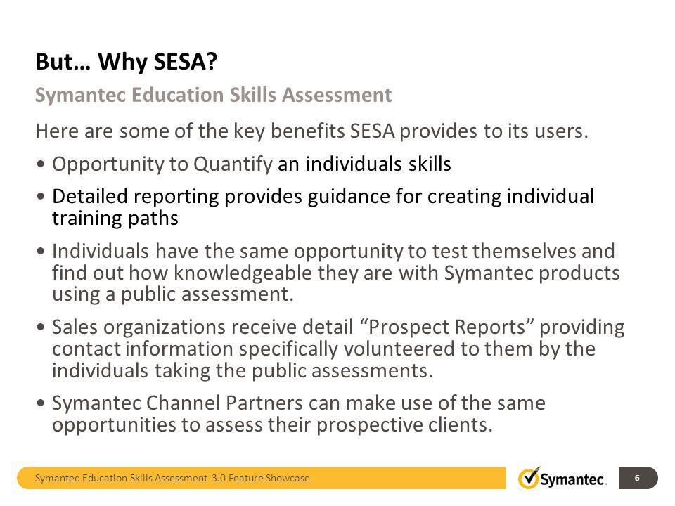 But… Why SESA Symantec Education Skills Assessment