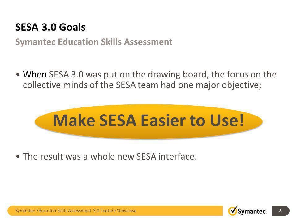 Make SESA Easier to Use! SESA 3.0 Goals