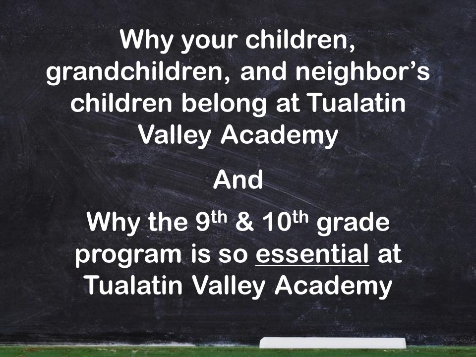 Why your children, grandchildren, and neighbor's children belong at Tualatin Valley Academy