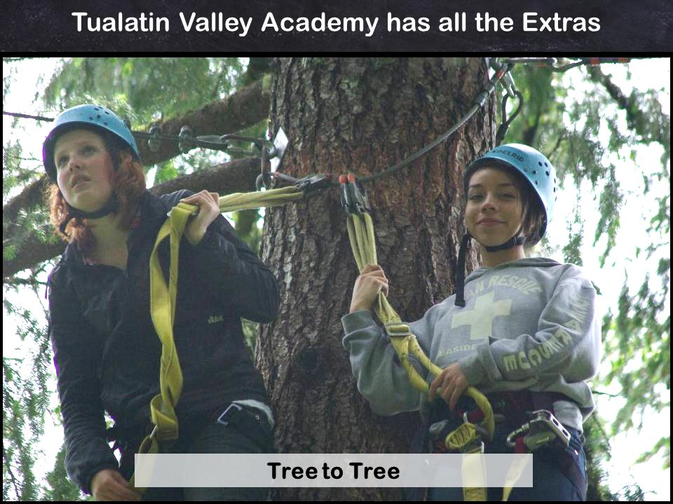Tualatin Valley Academy has all the Extras