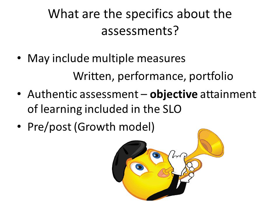 What are the specifics about the assessments