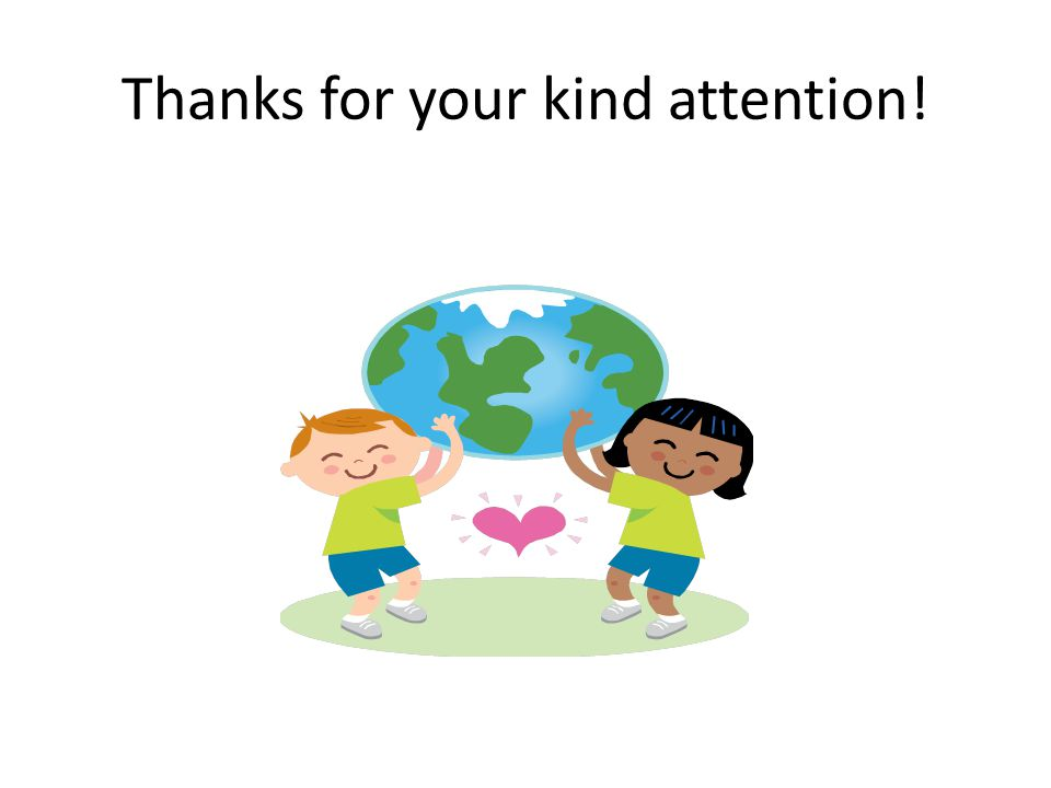Thanks for your kind attention!