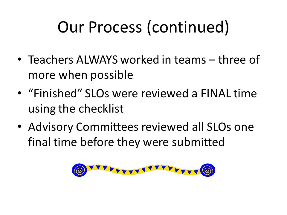 Our Process (continued)