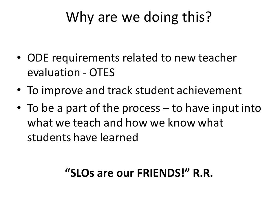 SLOs are our FRIENDS! R.R.