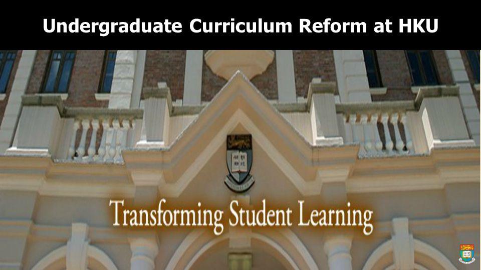 Undergraduate Curriculum Reform at HKU
