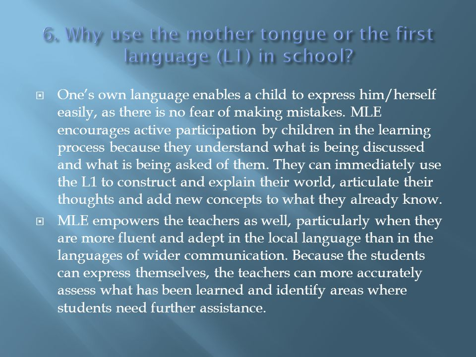 6. Why use the mother tongue or the first language (L1) in school