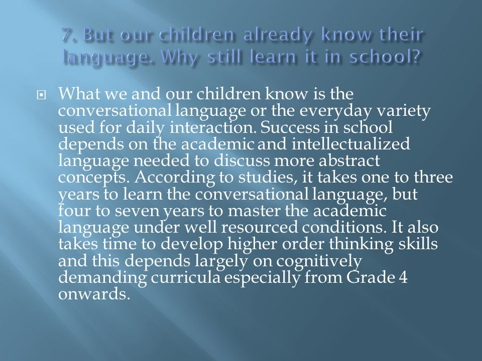 7. But our children already know their language
